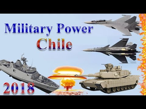 Chile Military Power 2018 | How Powerful is Chile?