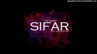 Tae Sarb - Sifar (Ft. Ishq Bector)
