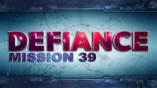 Defiance - [Mission 39 - No Finer Place]