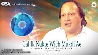 Gal Ik Nukte Wich Mukdi Ae   Ustad Nusrat Fateh Ali Khan   Complete Version   OSA Worldwide