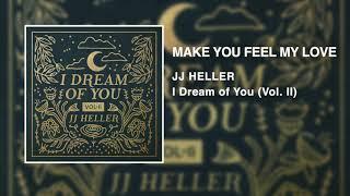 JJ Heller - Make You Feel My Love (Official Audio Video) - Bob Dylan