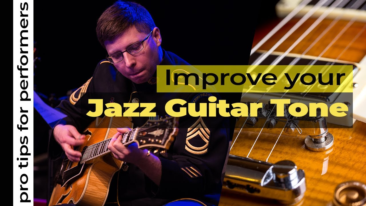Pro Tips Jazz Guitar Tone Youtube