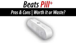 Beats Pill Plus - Pros & Cons | Worth It or Waste? | H2TechVideos