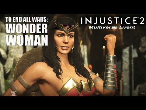 Injustice 2 - Multiverse Event ~ To End All Wars: Wonder Woman