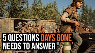 5 questions Days Gone needs to answer