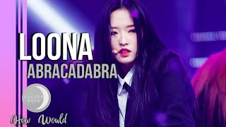 How Would LOONA Sing BROWN EYED GIRLS - Abracadabra