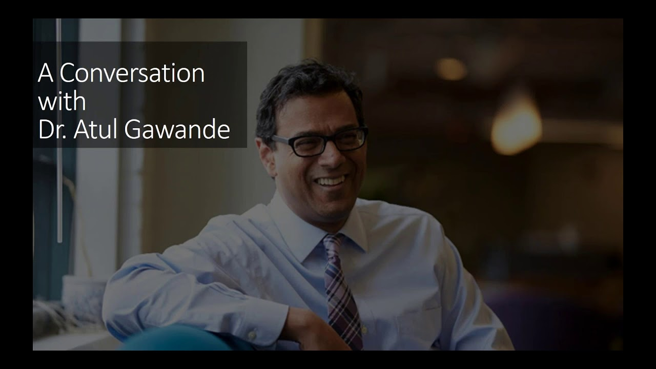 A Conversation with Dr Atul Gawande - YouTube