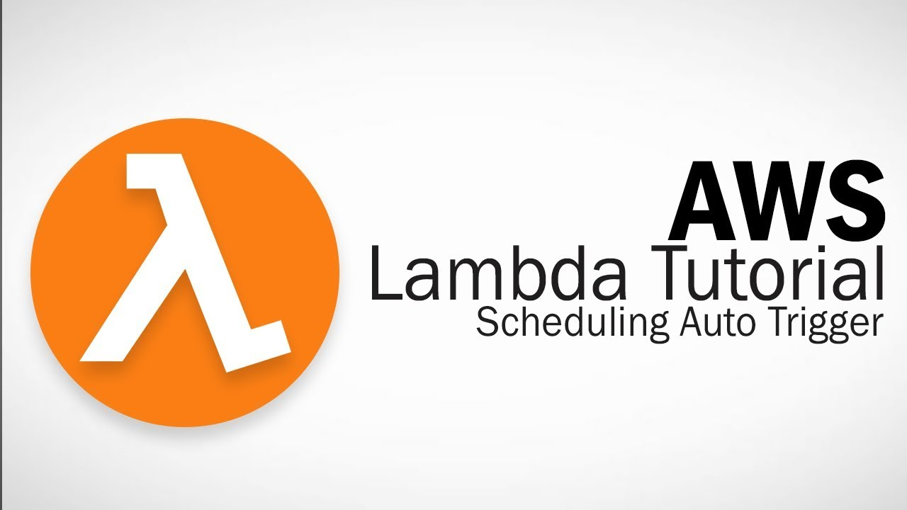 AWS Lambda Tutorial - Scheduling your Function