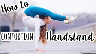 How to do a Contortion / Arched Handstand