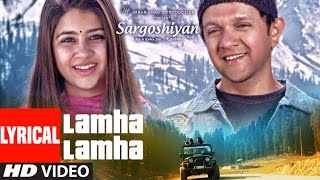 Lamha Lamha  Lyrical Video | Sargoshiyan | Amit Mishra | Aslam Surty