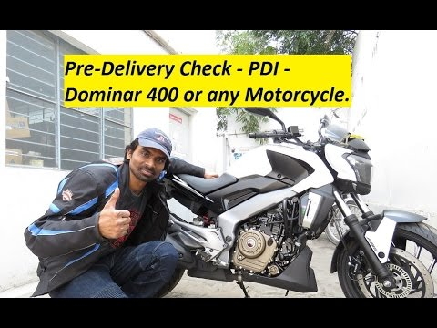 Pre-Delivery Check - PDI - Dominar 400 or any Motorcycle from Showroom / Dealership.