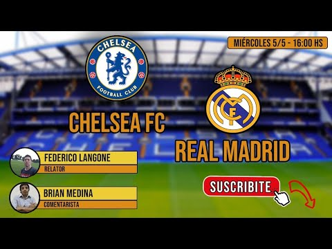 #ChampionsLeague #Chelsea #RealMadrid CHELSEA VS REAL MADRID SEMIFINAL VUELTA RADIO EN VIVO