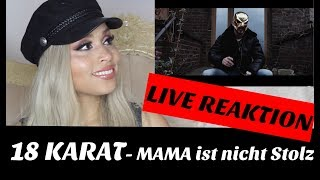 18 Karat ✖️• MAMA IST NICHT STOLZ •✖️ [ official Video ] live reaction