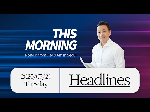 7/21-tue.-headlinesㅣthis-morning-with-henry-shinnㅣtbs-efm-101.3mhz