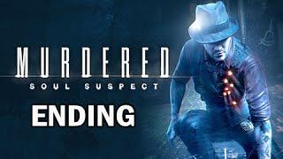 Murdered: Soul Suspect Walkthrough Part 18 - ENDING + Final Boss (PS4 Gameplay Commentary)