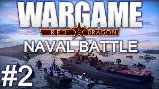 Wargame Red Dragon Naval - Blazing Guns! #2