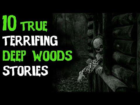10 TRUE Terrifying Deep Woods Horror Stories From Reddit!