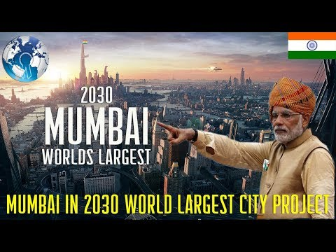 Mumbai India in 2030 Largest Megacity Project in the World #NAMO