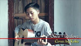 Dealova - Once (Cover by Koko)