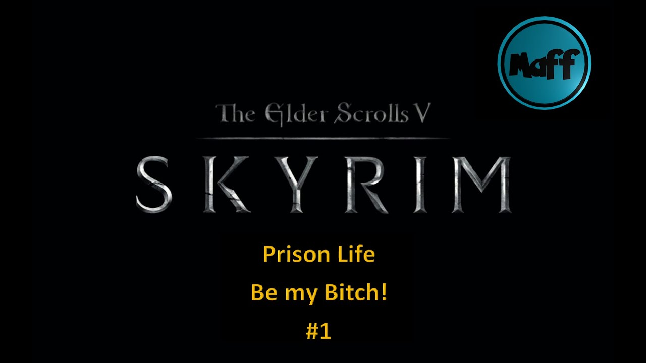 Skyrim (prison life): Be my bitch!
