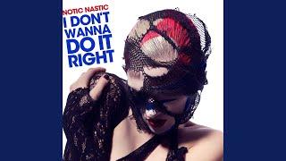 I Don't Wanna Do It Right (Radio Edit)