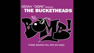 The Bucketheads - The Bomb (These Sound Fall Into My Mind)