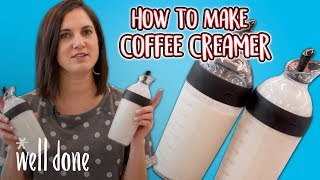How to Make Coffee Creamer | Food 101 | Well Done
