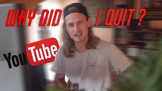 Why did I quit YouTube ?