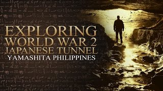 Yamashita Philippines - Exploring World War 2 Japanese Tunnel