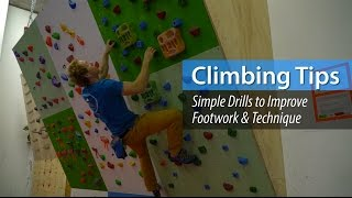Climbing Tips: Simple Drills to Improve Footwork & Technique