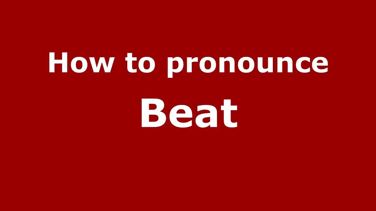 How to pronounce Beat (French/France) - PronounceNames.com