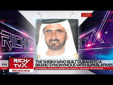 The Sheikh Who Built Dubai Into A Brand Synonymous With Superlatives – Rich TVX News