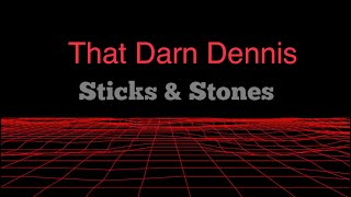 Dennis Regan - Comedian - Sticks and Stones (audio)
