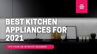 Best Kitchen Appliances for 2021 that will BLOW your Mind!