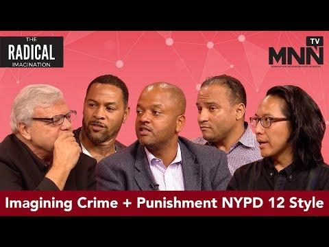 The Radical Imagination: Imagining Crime + Punishment   NYPD 12 Style
