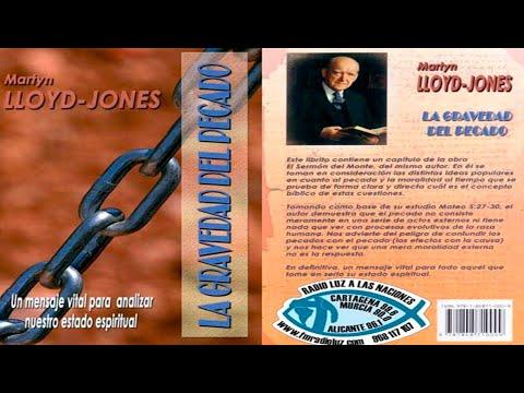 MARTYN LLOYD JONES - LA GRAVEDAD DEL PECADO - AUDIO LIBRO