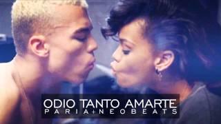 Odio Tanto Amarte - Paria (Part. Neobeats)