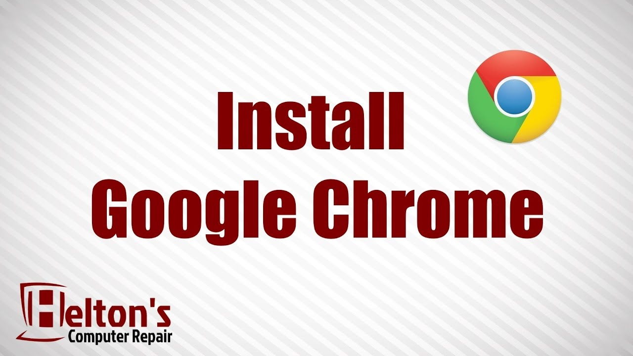 How To Download And Install Google Chrome Free