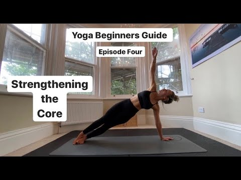 yoga beginners guide episode four core strength  youtube