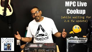 My Last (2.4os) Akai MPC Live Cook-up Ever!!!!