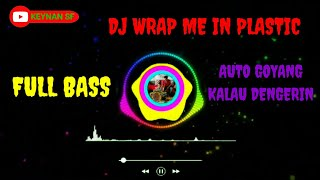 Download DJ WRAP ME IN PLASTIC