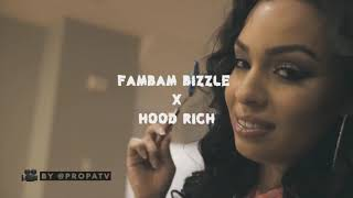 { Yarissa G } Fambam Bizzle X Hood Rich [Full Song]