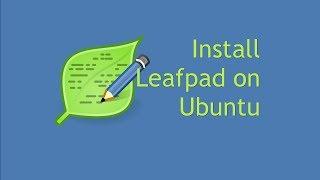 Install Leafpad on Ubuntu 16.04