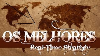 OS MELHORES GAMES DE ESTRATÉGIA EM TEMPO REAL