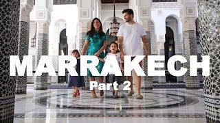 Snakes, Rugs & Haggling - London to Marrakech as a Family (Part 2)