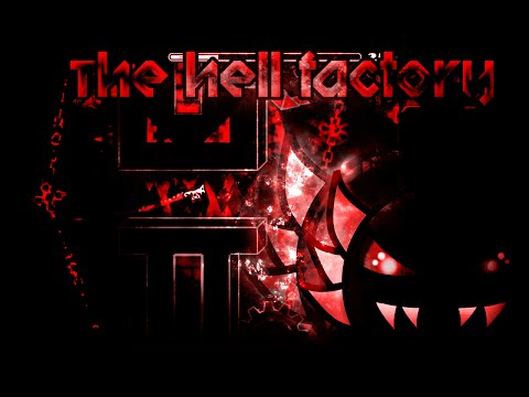 THE HELL FACTORY IS OUT!! (Extreme Demon) by Team N2 [60HZ] (READ DESC FOR ALL INFO!!!)