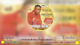 Latest Benin Music - Ereovbigue Hia Okoen by Amin Man (Amin Man Music)