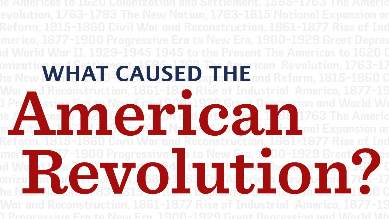What caused the American Revolution? - YouTube