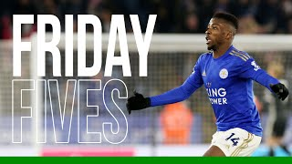Friday Fives: Kelechi Iheanacho | 2019/20