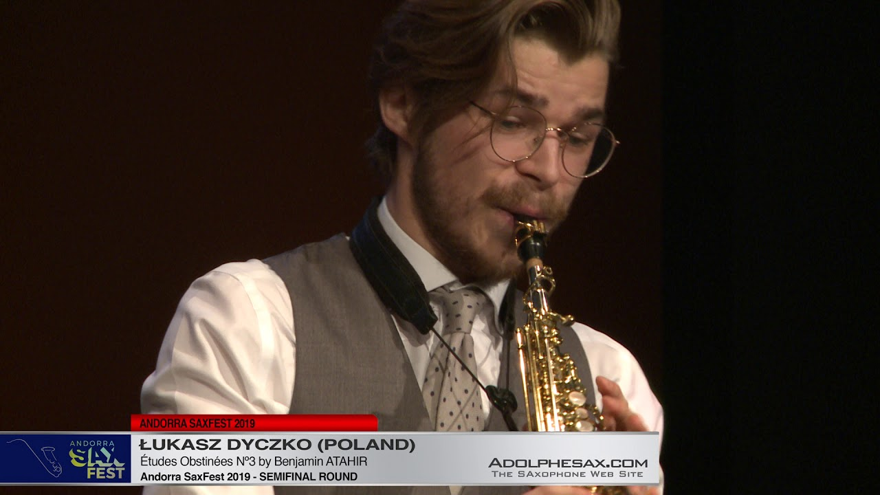 Andorra SaxFest 2019 Semifinal   Lukasz Dyczko  Études Obstinées Nº2 by Benjamin Atahir
